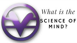 What is the Science of Mind?