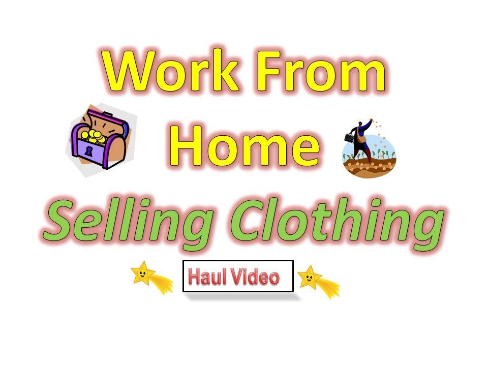 Work From Home Job Sell Clothing On Ebay Small Business Idea Easy Youtube