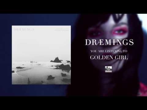 DRÆMINGS - Golden Girl
