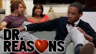 Jealous Boyfriend - Dr. Reasons Ep. 30 w/Spoken Reasons