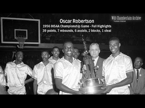 Oscar Robertson 39 points, 7 reb, 6a (1956 IHSAA Championship - Full Highlights)