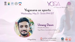 81- Yogasana As Sports By Umang Dawn | Yoga For Unity And Well Being | Heartfulness