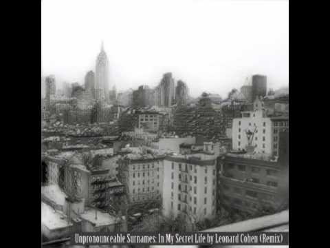 Unpronounceable Surnames - In my Secret Life (Leonard Cohen Cover, Trip Hop Remix)