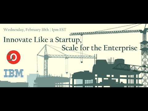 Innovate Like a Startup, Scale for the Enterprise