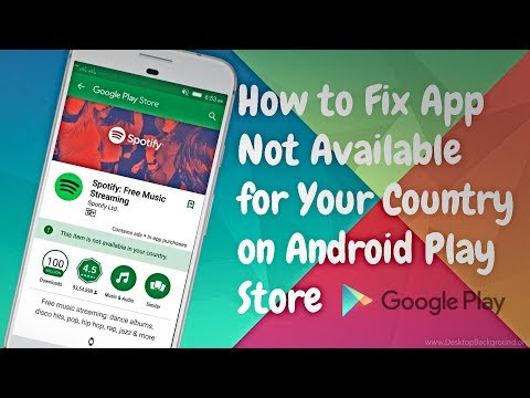 Fix App Not Available In Your Country On Play Store