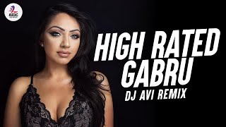 High Rated Gabru (Remix) | DJ Avi | Guru Randhawa