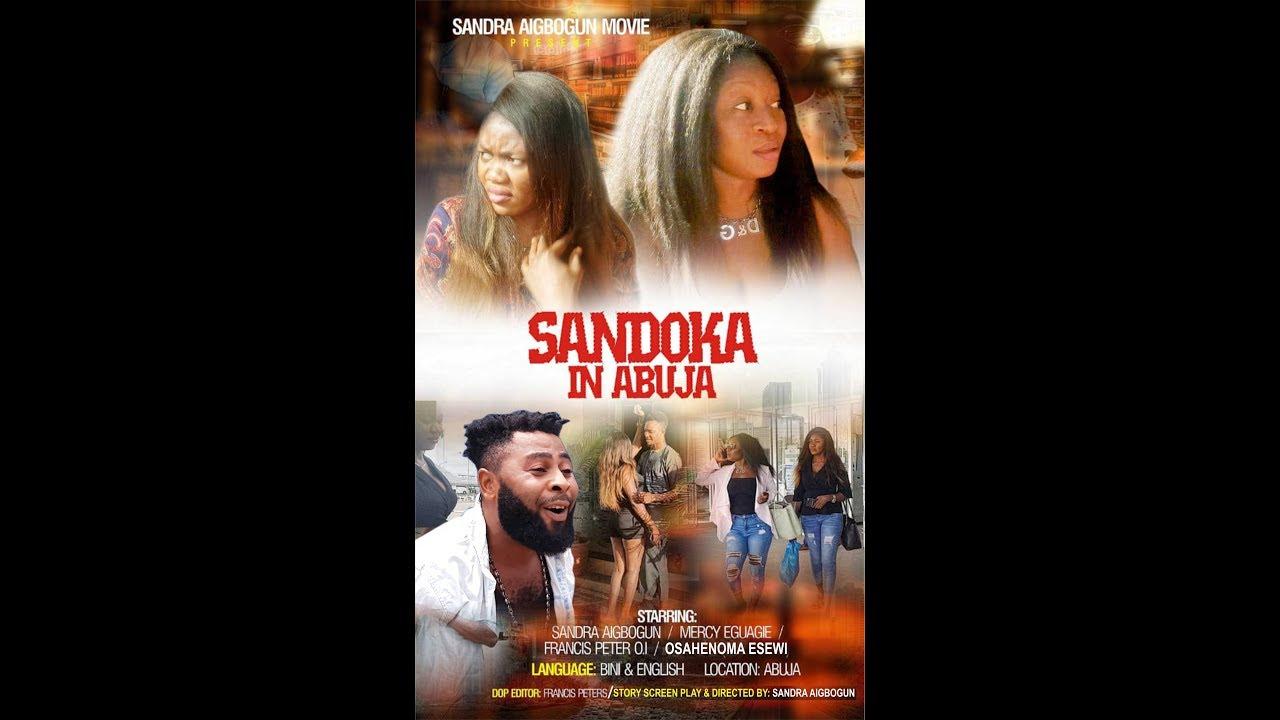 Download Sandoka In Abuja Latest Benin Movie 2018