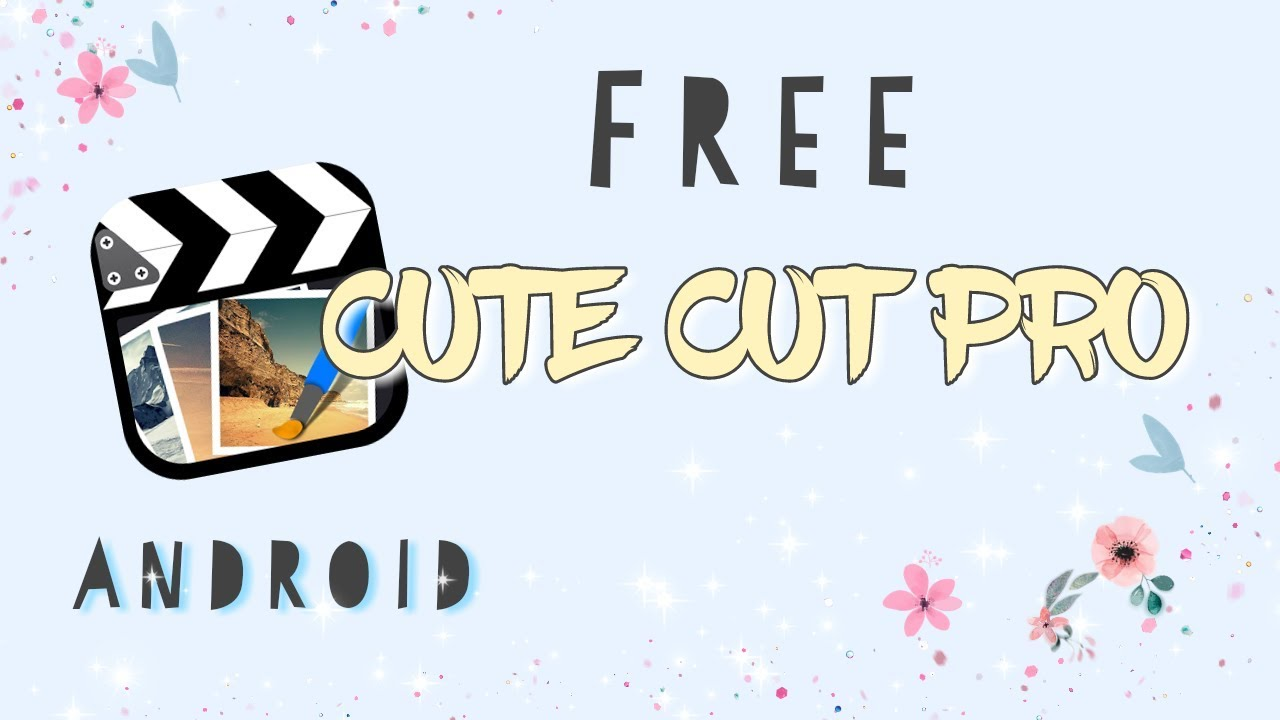 🌸HOW TO GET CUTE CUT PRO FOR FREE | ANDROID | 2018