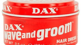Dax Wave & Groom - Hair Product Review