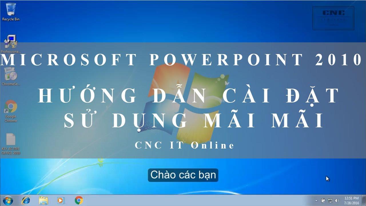 Microsoft PowerPoint 2010 – Hướng Dẫn Cài Đặt Sử Dụng Mãi Mãi