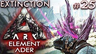 ARK EXTINCTION Deutsch Element Ader Ark: Extinction Deutsch German Gameplay #25