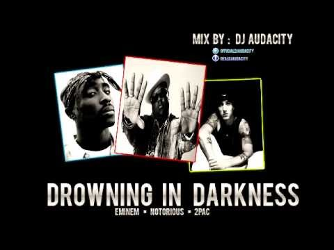 Eminem - Drowning In Darkness Feat. Notorious B.I.G.  2Pac