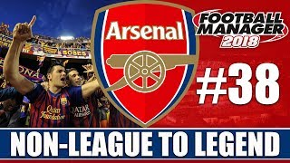 Non-League to Legend FM18 | ARSENAL | Part 38 | BARCELONA | Football Manager 2018