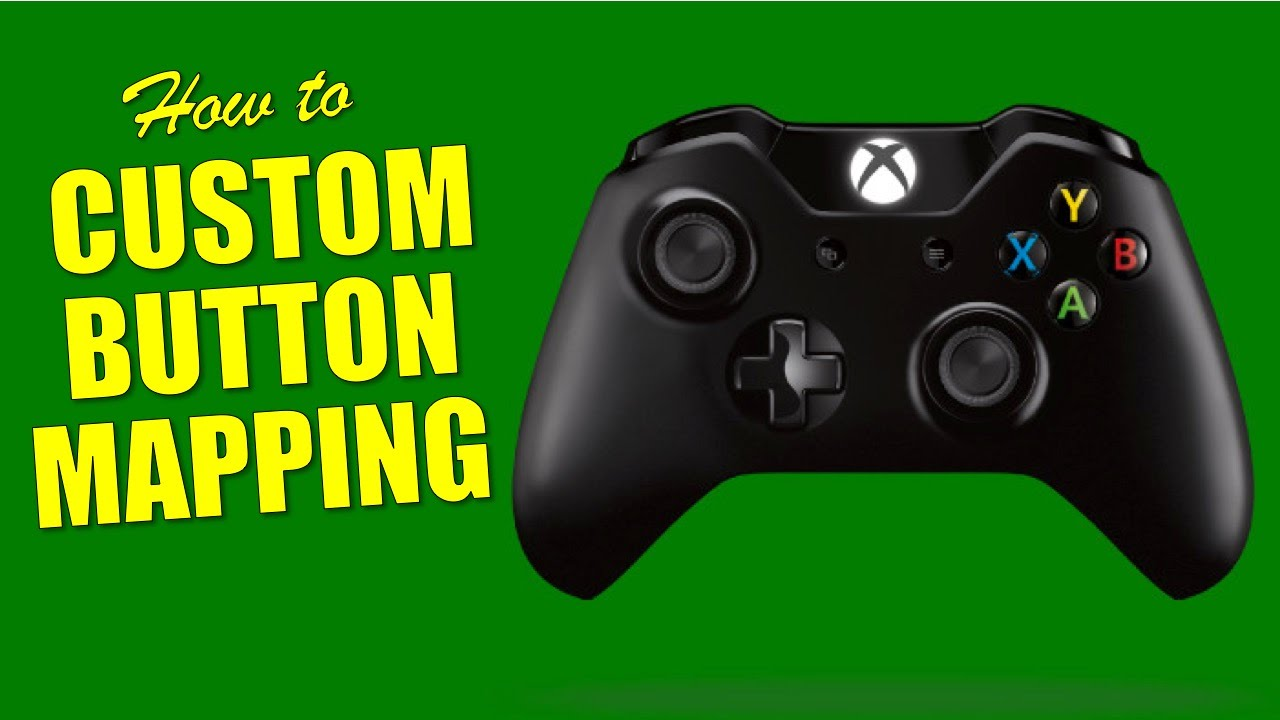 How To: Custom Button Mapping on the XBOX One Controller