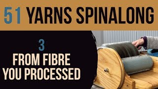 51 Yarns — 3: From Fibre You Processed