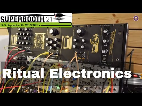 SUPERBOOTH 2021 - Ritual Electronics - New Modules