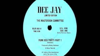 The Masterdon Committee - 1982 - Funk Box Party, Part 1