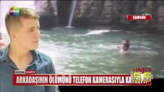 Samsun Haber: Arkadaşının Ölümünü Kamera İle Çekti