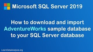 how to download and import AdventureWorks sample database for Microsoft SQL Server 2019