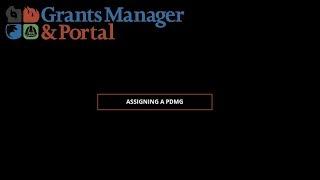 FEMA PA Grants Portal Grants Manager Video Series: Assigning a PDMG