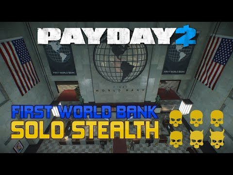 Payday 2 Solo Stealth: First World Bank [One Down]