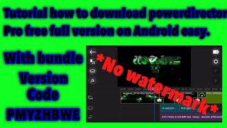 HowTo 9# How to get powerdirector pro free full version easy on android.