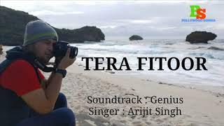 Genius - TERA FITOOR - Arijit Singh