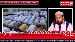 Eid-Ul-Fitr at Khajutty Khanka Sharif On 16th June 2018