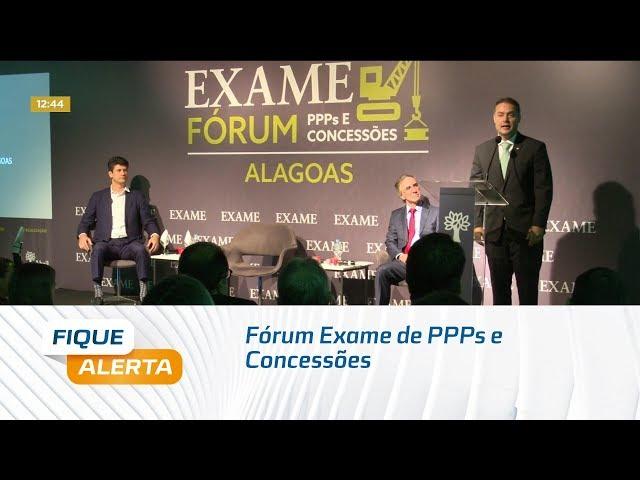 Fórum Exame de PPPs e Concessões reúne empresários de todo país em AL