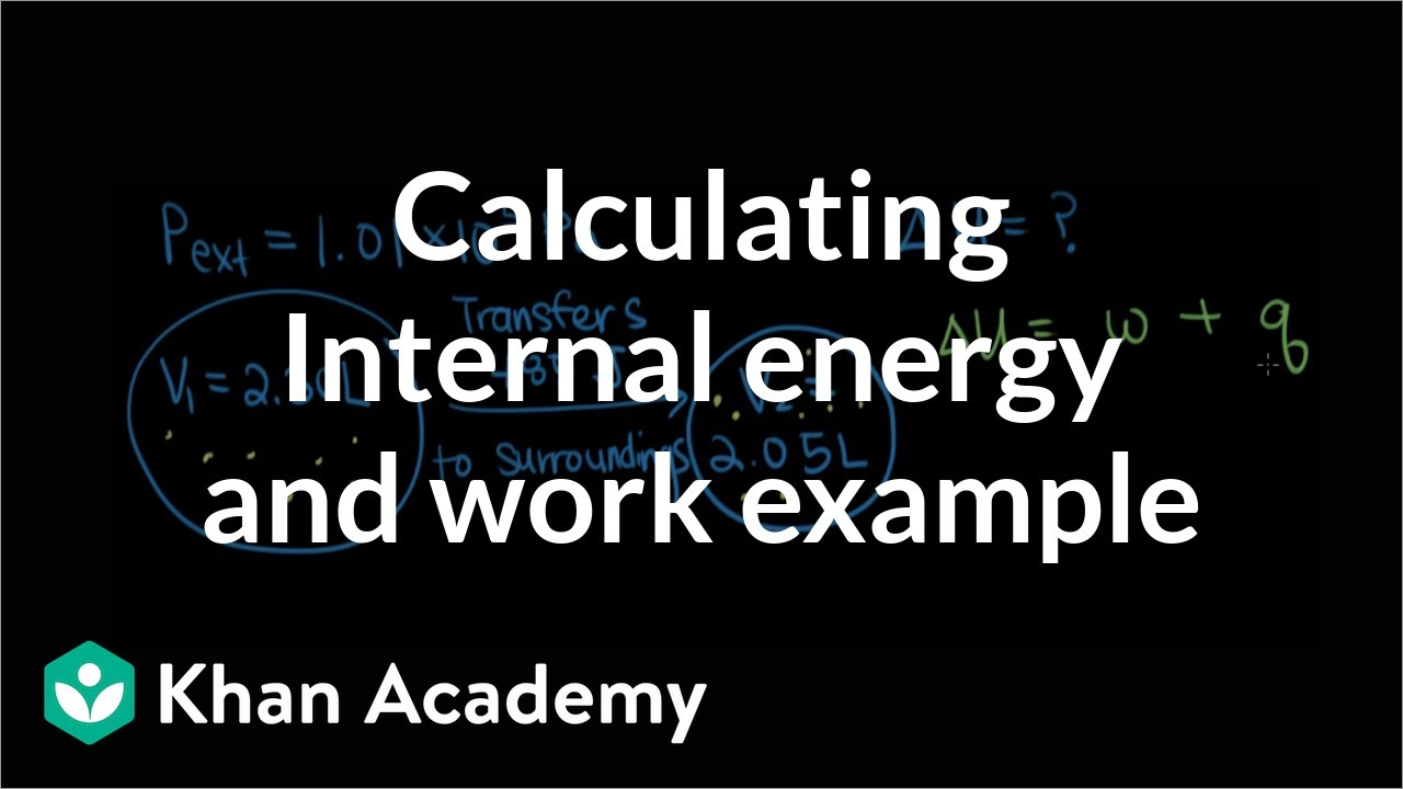 Calculating internal energy and work example (video) | Khan Academy