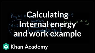 Calculating internal energy and work example | Chemistry | Khan Academy