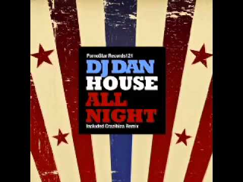 DJ Dan - House All Night (Crazibiza remix)
