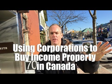 Using Corporations to Buy Income Property in Canada
