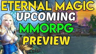 Eternal Magic Early Preview - Upcoming MMORPG 2019
