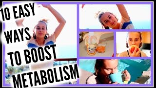 10 HACKS TO BOOST YOUR METABOLISM!