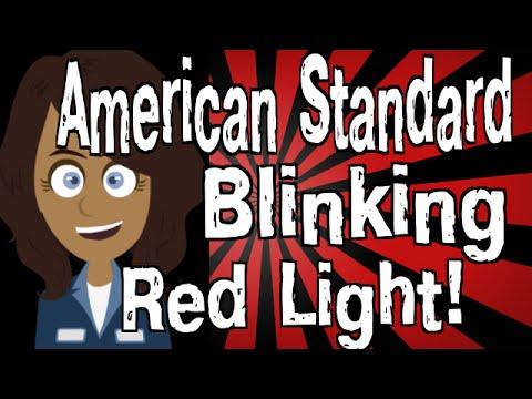 American Standard Blinking Red Light