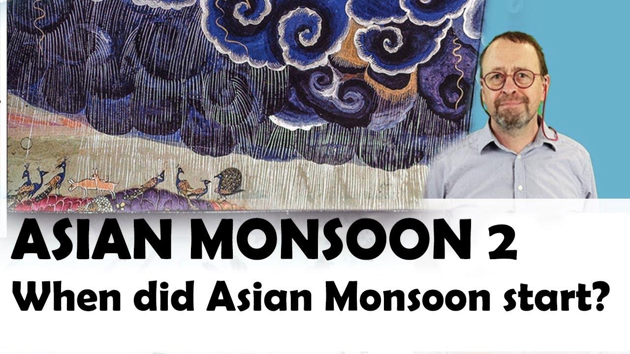 Asian Monsoon Basics Ep2 When did it start?
