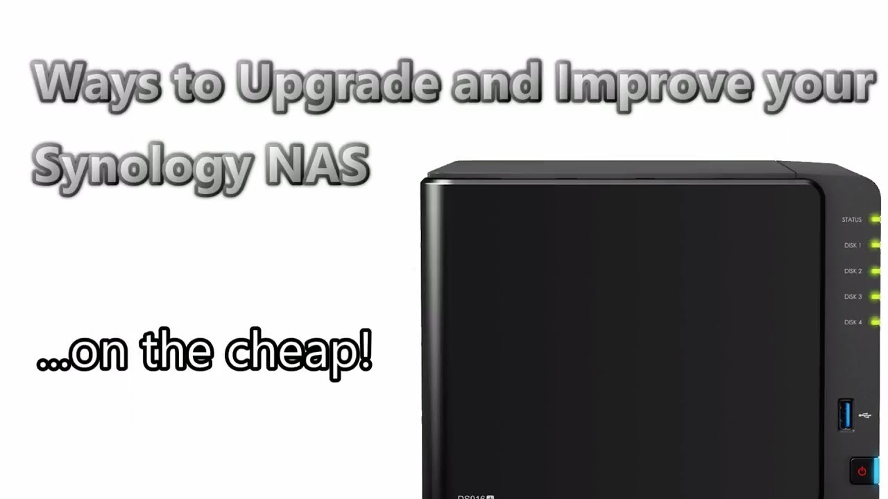 Ways to upgrade your Synology NAS on a Budget - RAM, SSD Caching, Link  Aggregation, Bigger HDD