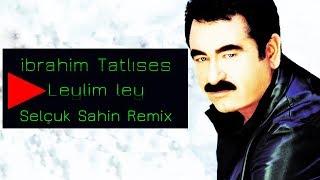 İbrahim Tatlises Leylim Ley