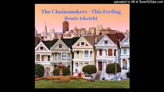 [Remix] The Chainsmokers - This feeling