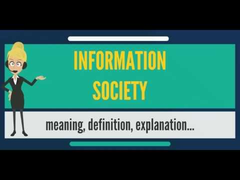 What is INFORMATION SOCIETY? What does INFORMATION SOCIETY mean? INFORMATION SOCIETY meaning