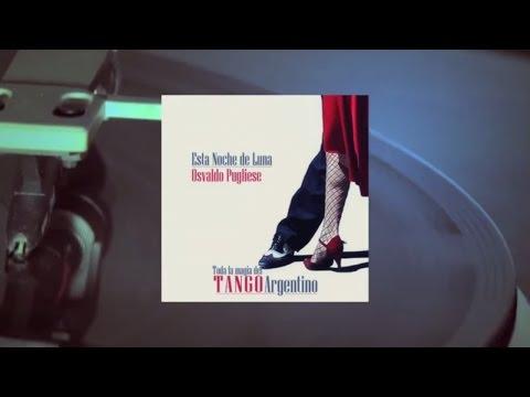 Osvaldo Pugliese - Esta Noche de Luna (Full Album)