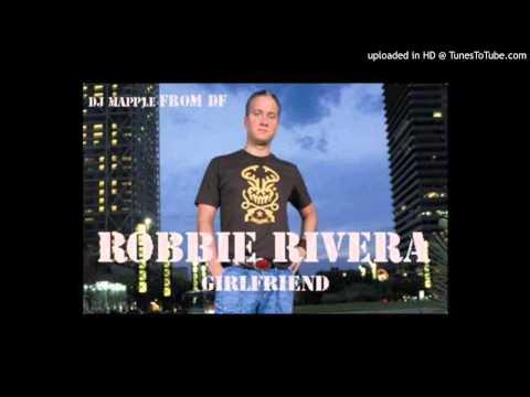 Robbie Rivera - Girlfriend (Extended Mix)