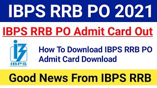 IBPS RRB PO Admit Card 2021 Out How To Download IBPS RRB PO Admit Card 2021 #ibpsrrbpo2021