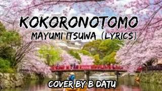 Download Kokoronotomo-Mayumi itsuwa (lyrics).cover by Datu
