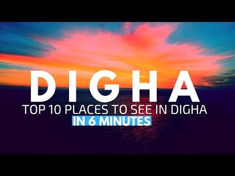 DIGHA | TOP 10 PLACES TO VISIT | Kolkata's favourite weekend destination