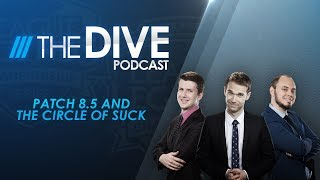 Video The Dive: Patch 8.5 and the Circle of Suck (Season 2, Episode 9) download MP3, 3GP, MP4, WEBM, AVI, FLV Agustus 2018