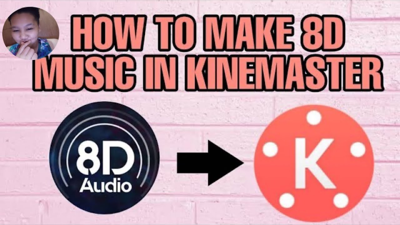 HOW TO MAKE 8D MUSIC IN KINEMASTER (tagalog)