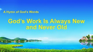 """God's Work Is Always New and Never Old"" 