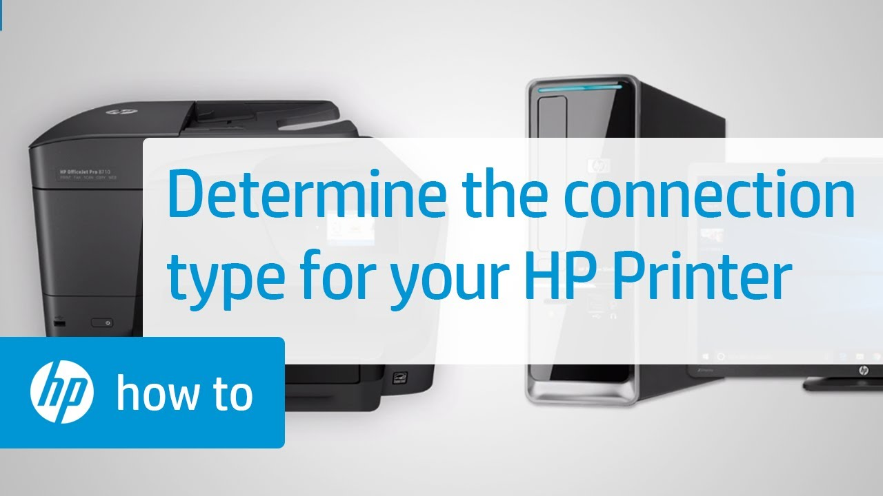 Determine The Connection Type For Your Hp Printer Hp Printers Hp Youtube